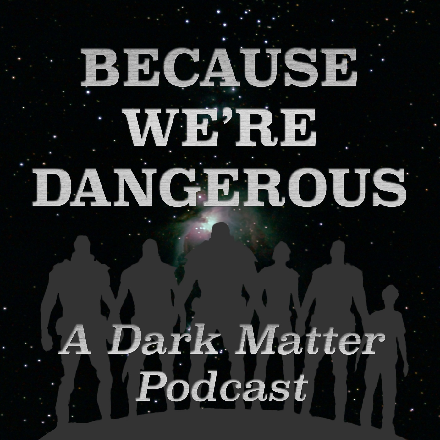 Because We're Dangerous: A Dark Matter Podcast